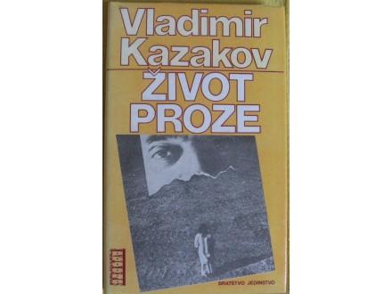 Život proze  Vladimir Kazakov