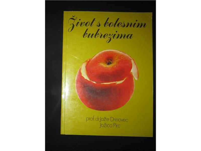 Život s bolesnim bubrezima/J. Drinovec,J. Pirc