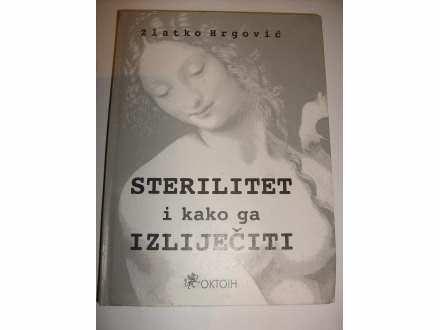 Zlatko Hrgović `Sterilitet i kako ga izliječiti`