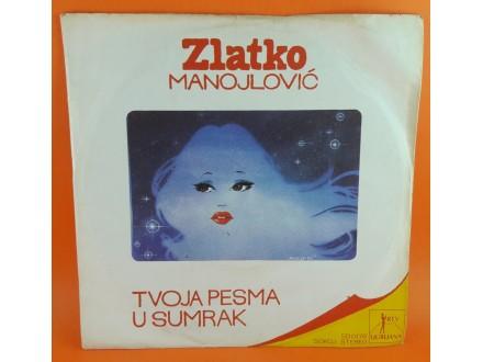 Zlatko Manojlović – Tvoja Pesma / U Sumrak, Single