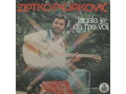 Zlatko Pejaković - Lagala Je Da Me Voli / Nek Me Barem Neko Voli