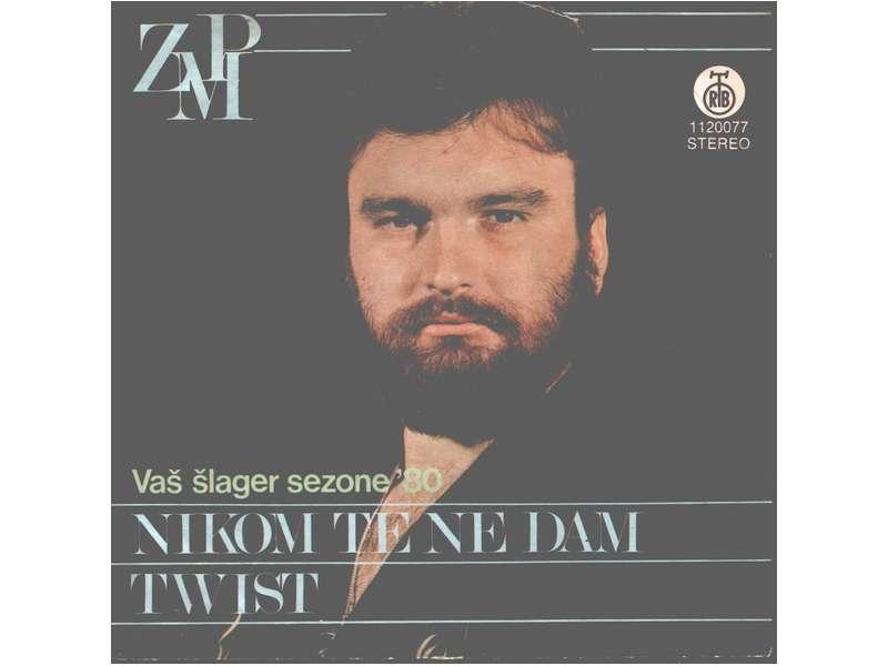 Zlatko Pejaković - Nikom Te Ne Dam / Twist