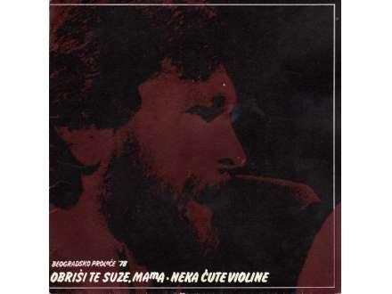 Zlatko Pejaković - Obriši Te Suze, Mama / Neka Ćute Violine