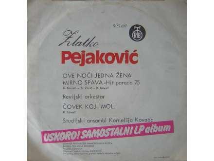 Zlatko Pejaković - Ove Noći Jedna Žena Mirno Spava / Čovek Koji Moli