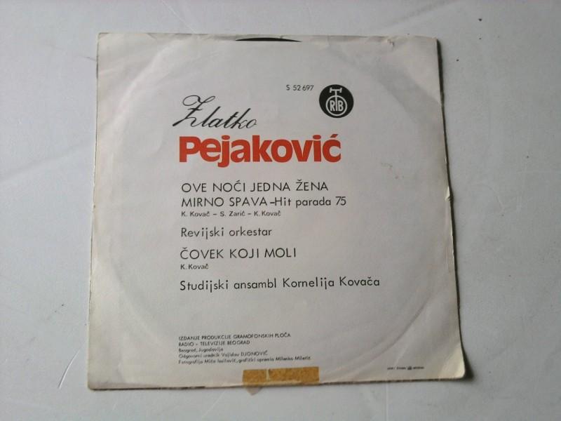 Zlatko Pejaković - Ove Noći Jedna Žena Mirno Spava /
