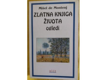 Zlatna knjiga života  Ogledi Mišel de Montenj