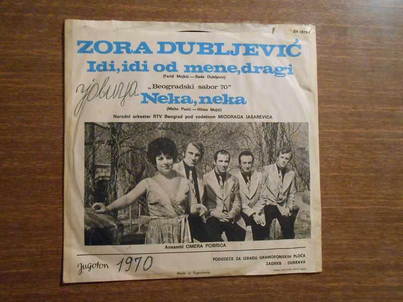 Zora Dubljević - Idi, Idi Od Mene Dragi / Neka, Neka