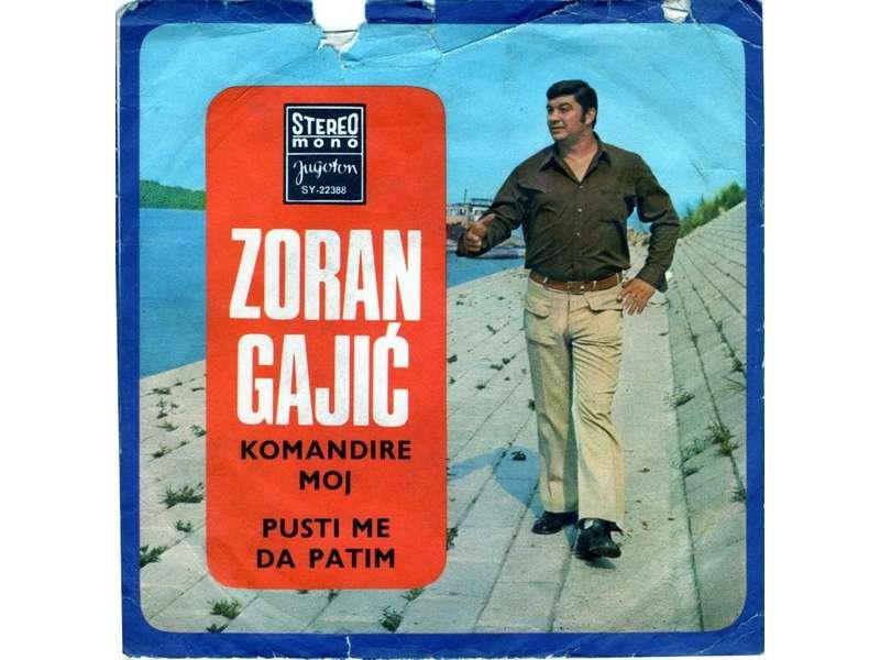 Zoran Gajić - Komandire Moj / Pusti Me Da Patim