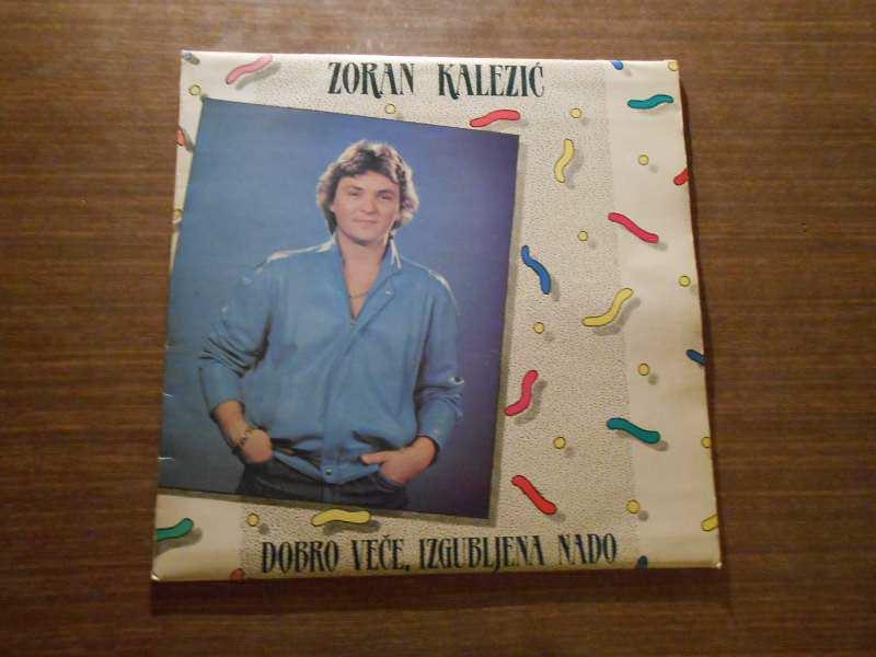 Zoran Kalezić - Dobro Veče, Izgubljena Nado
