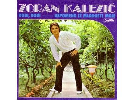 Zoran Kalezić - Dođi, Dođi / Uspomeno Iz Mladosti Moje