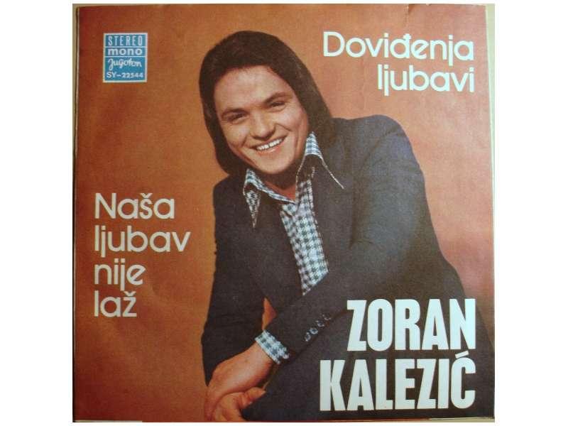 Zoran Kalezić - Doviđenja Ljubavi / Naša Ljubav Nije Laž