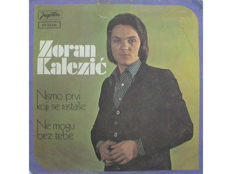 Zoran Kalezić - Nismo Prvi Koji Se Rastaše (SINGL)
