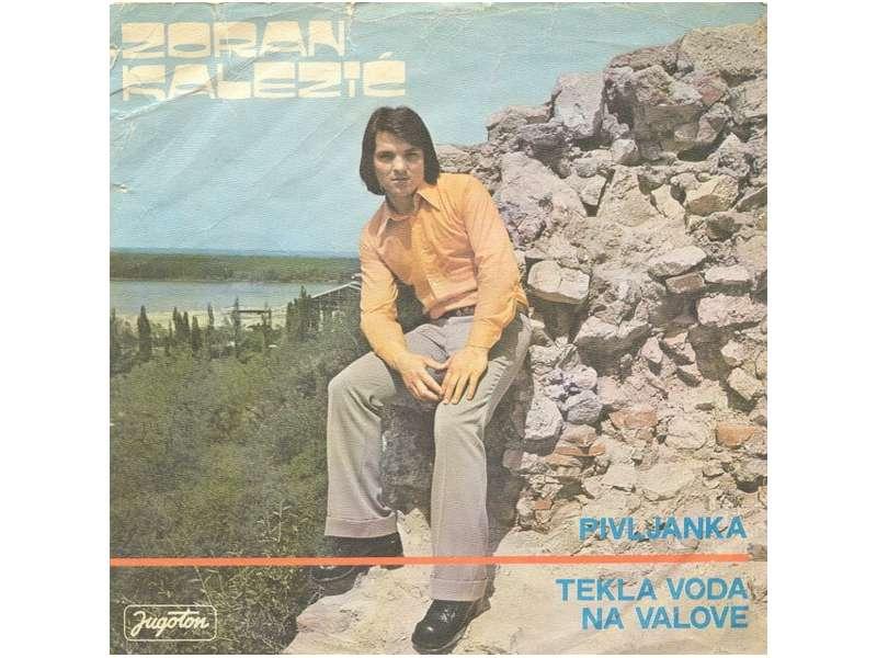 Zoran Kalezić - Pivljanka / Tekla Voda Na Valove