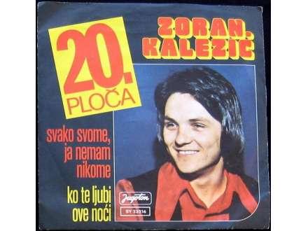 Zoran Kalezić - Svako svome, ja nemam nikome / Ko te ljubi ove noći