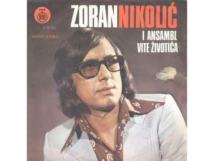 Zoran Nikolić (3) - Mi Nemamo Ništa Više / Ne Teši Me, Ostavi Me