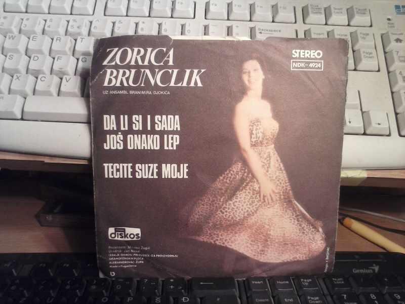Zorica Brunclik - Da Li Si Sada Još Onako Lep / Tecite Suze Moje