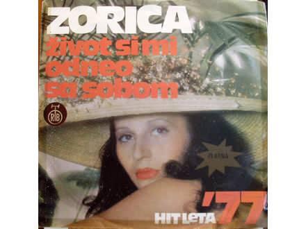 Zorica Brunclik - Život Si Mi Odneo Sa Sobom / Juče Znanci, Danas Stranci