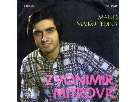 Zvonimir Mitrović - Majko, Majko Jedina